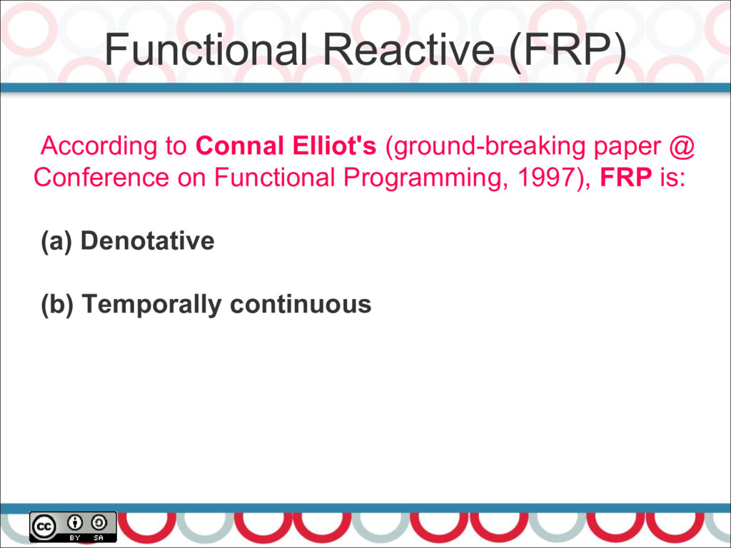 Functional Reactive (FRP) 22 According to Conna...