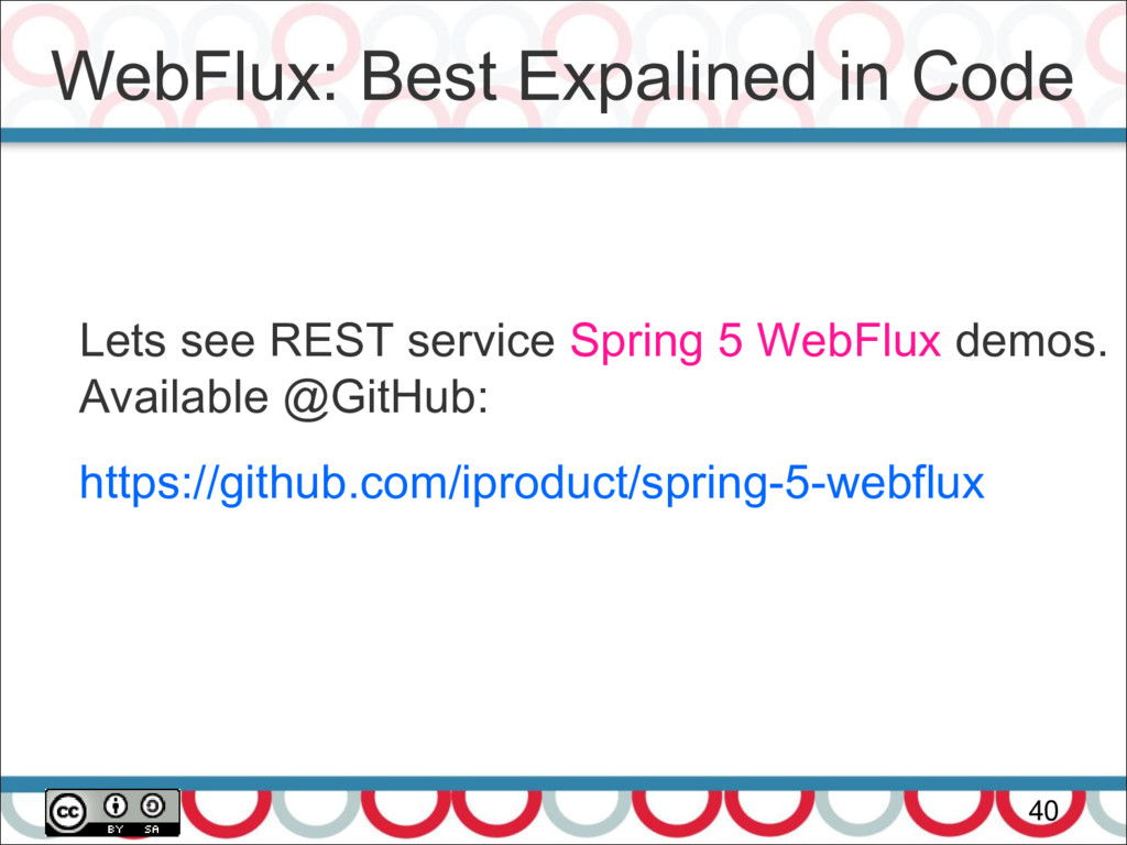 WebFlux: Best Expalined in Code 40 Lets see RES...