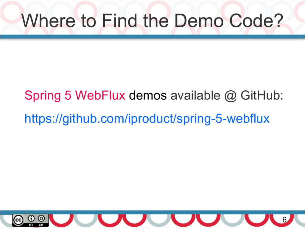 Where to Find the Demo Code? 6 Spring 5 WebFlux...
