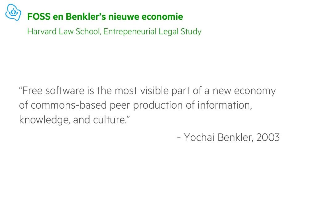 """FOSS en Benkler's nieuwe economie """"Free softwar..."""