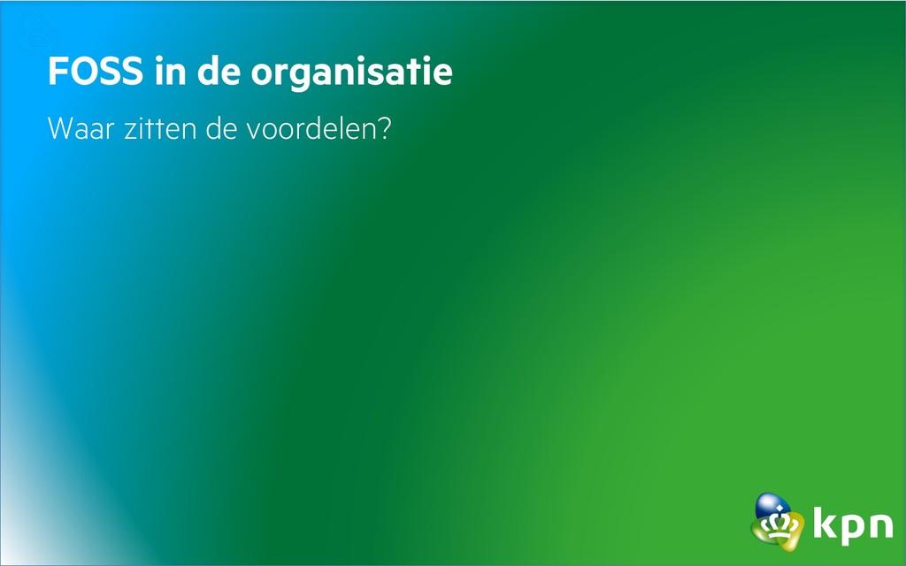 FOSS in de organisatie Waar zitten de voordelen?
