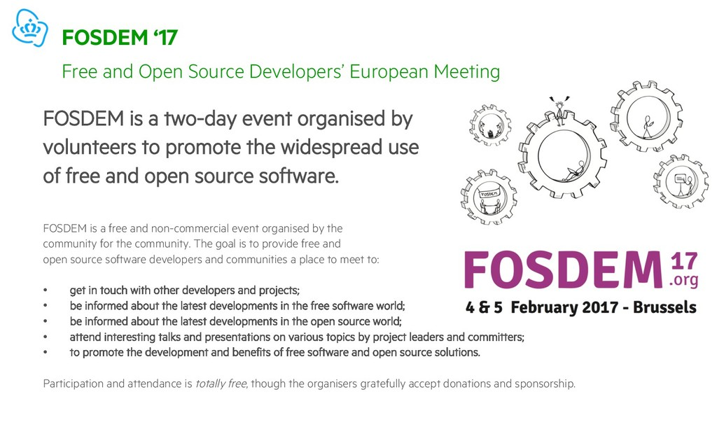 FOSDEM '17 FOSDEM is a two-day event organised ...