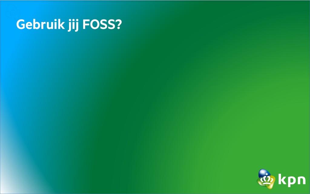 Gebruik jij FOSS?
