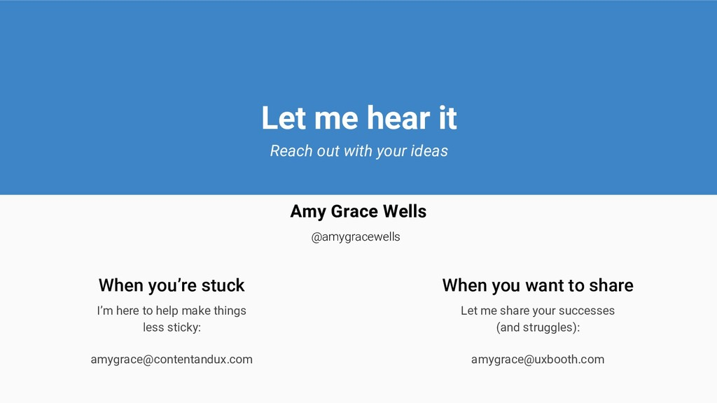 Let me hear it Reach out with your ideas Amy Gr...