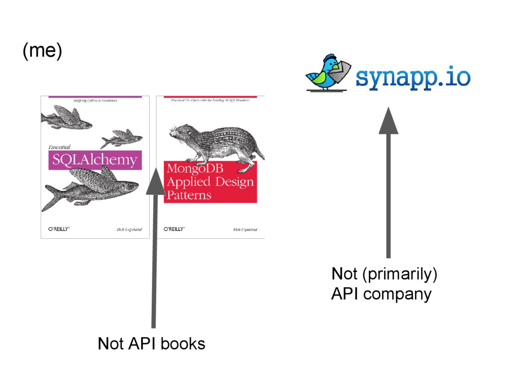 (me) Not API books Not (primarily) API company