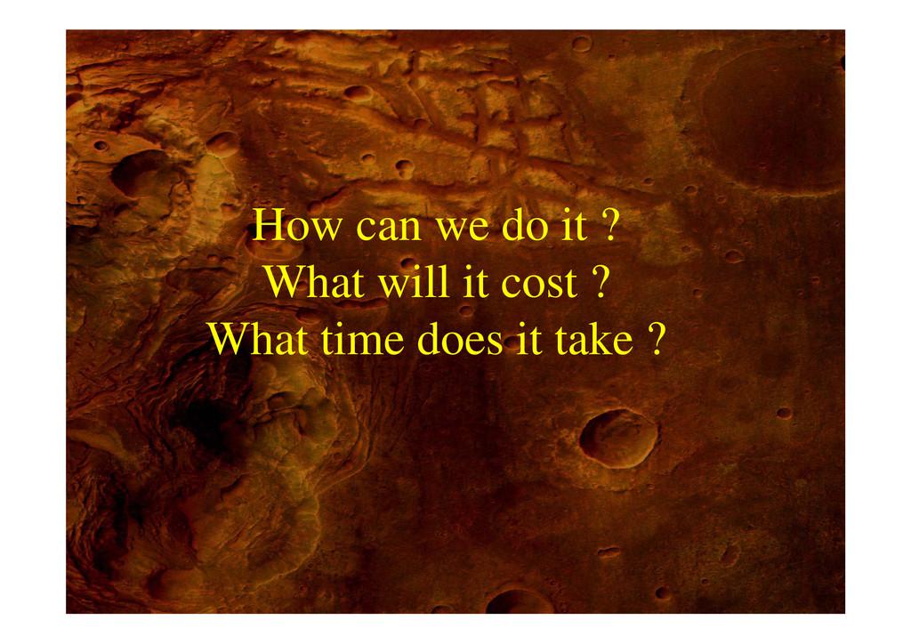 How can we do it ? What will it cost ? h i d i ...