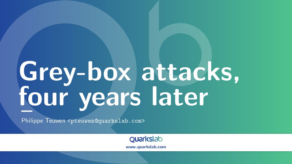 www.quarkslab.com Grey-box attacks, four years ...