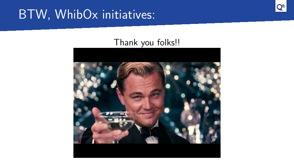 BTW, WhibOx initiatives: Thank you folks!!