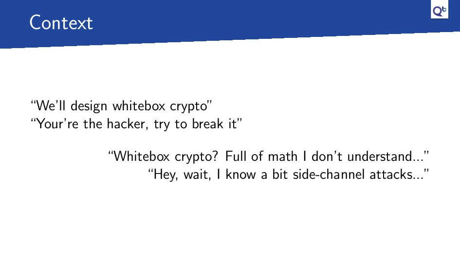"""Context """"We'll design whitebox crypto"""" """"Your're..."""