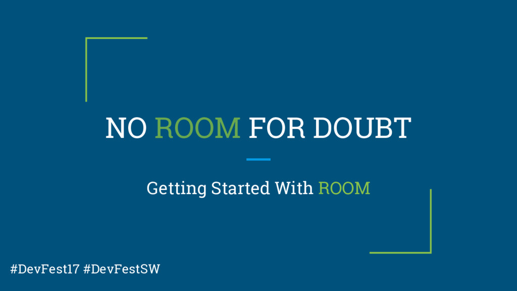 NO ROOM FOR DOUBT Getting Started With ROOM #De...