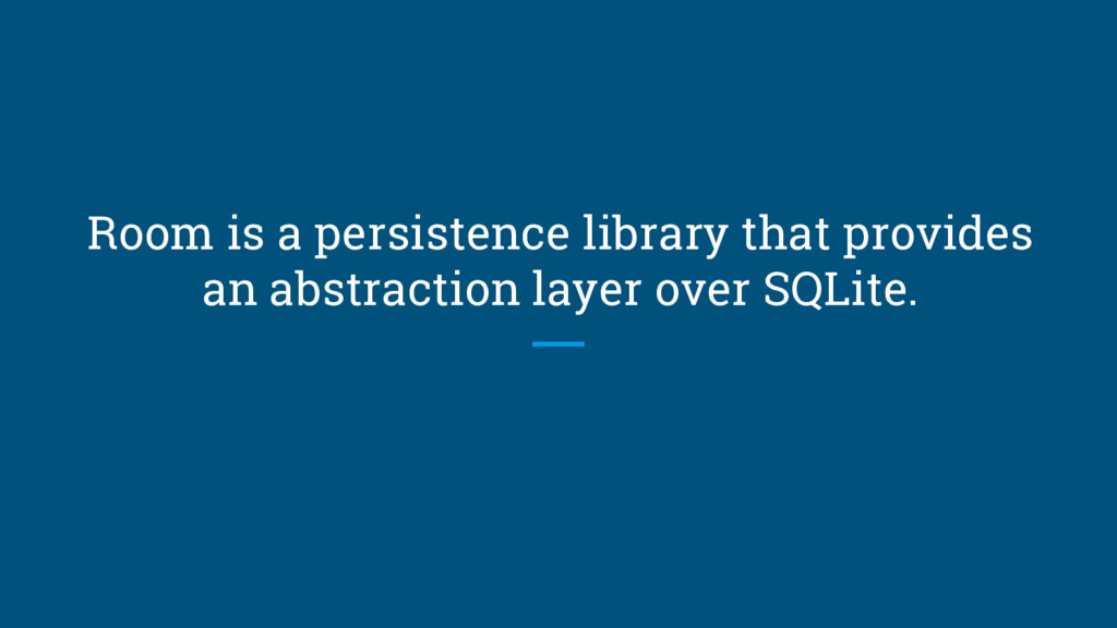 Room is a persistence library that provides an ...