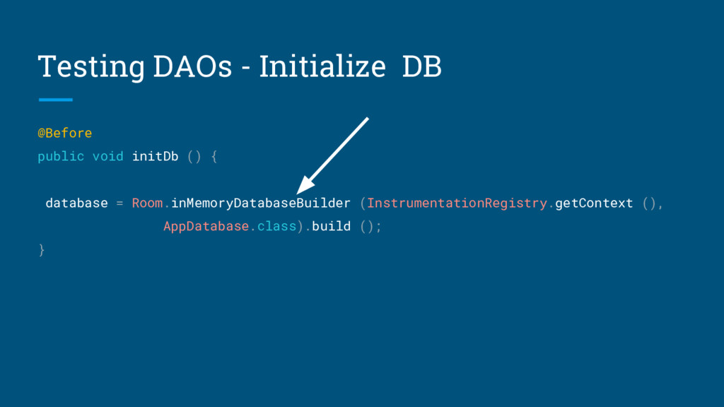 Testing DAOs - Initialize DB @Before public voi...