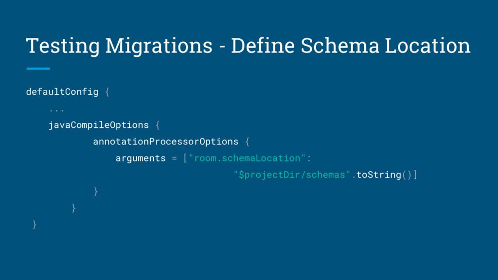 Testing Migrations - Define Schema Location def...