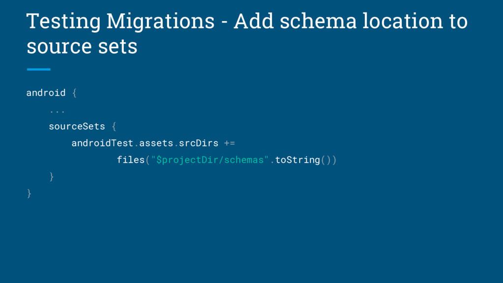Testing Migrations - Add schema location to sou...