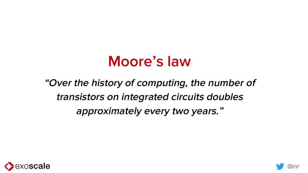 """@pyr Moore's law """"Over the history of computing..."""