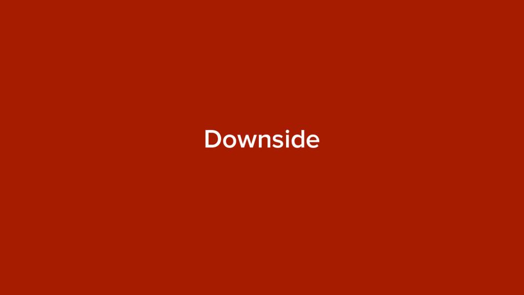 Downside