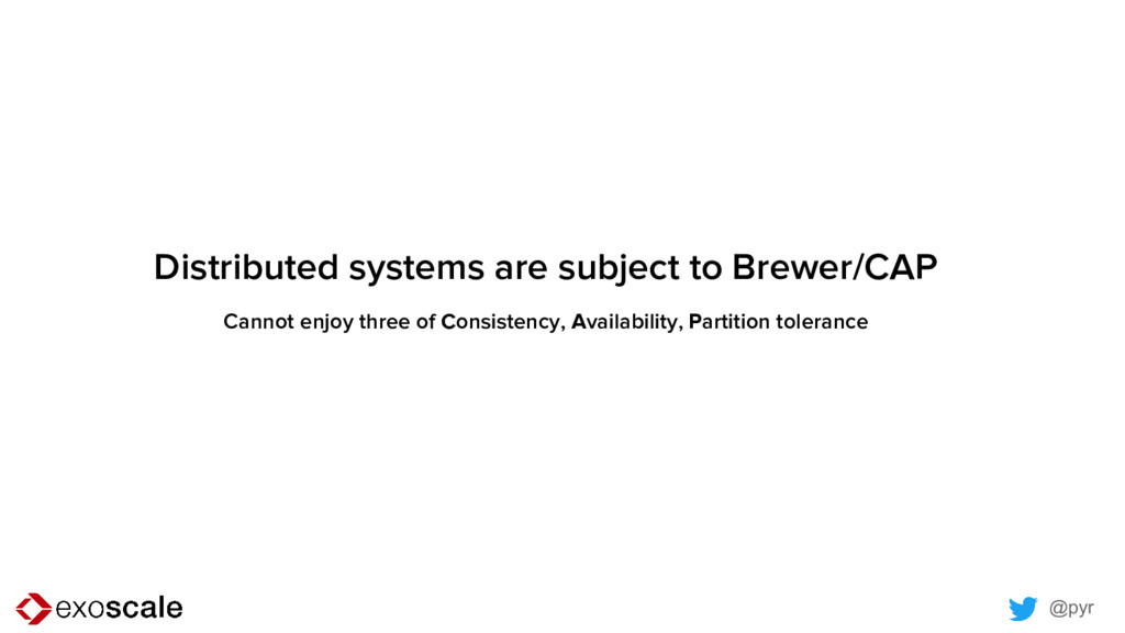 @pyr Distributed systems are subject to Brewer/...
