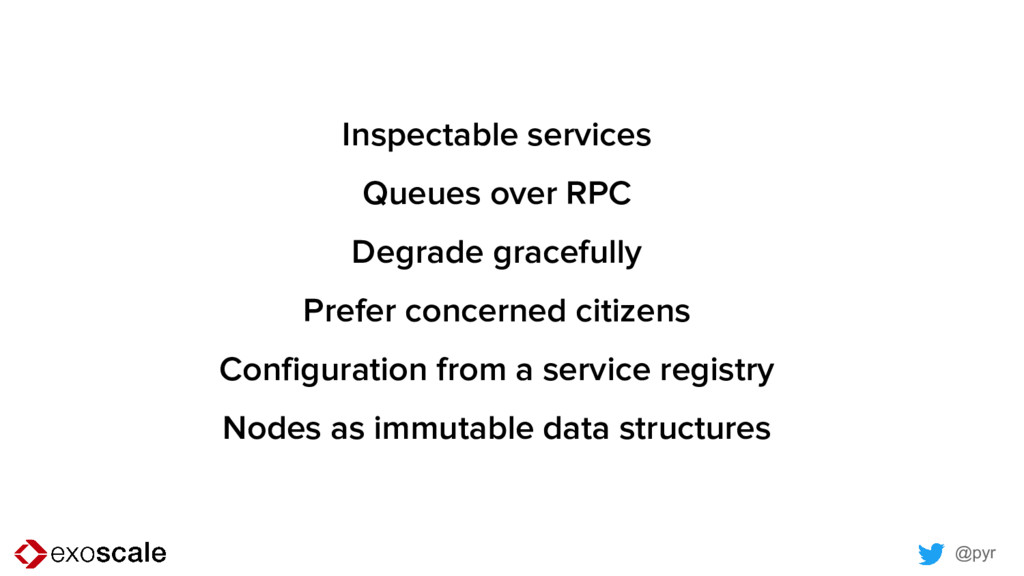 @pyr Inspectable services Queues over RPC Degra...