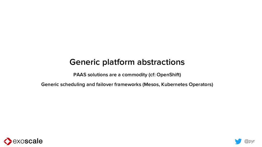 @pyr Generic platform abstractions PAAS solutio...