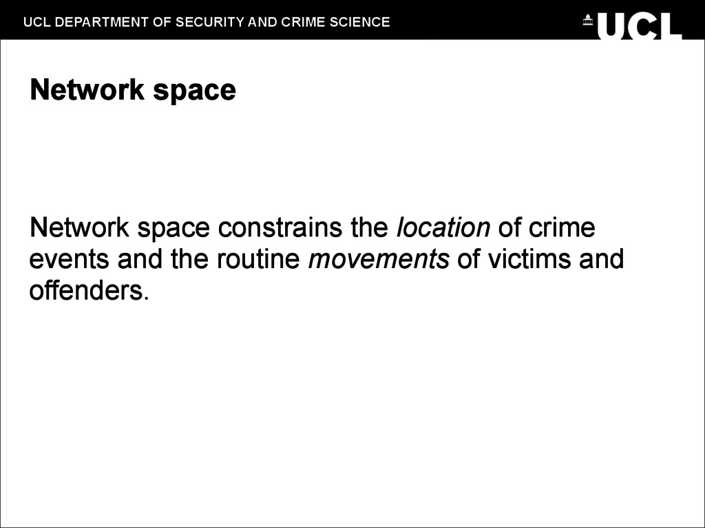 UCL DEPARTMENT OF SECURITY AND CRIME SCIENCE Ne...