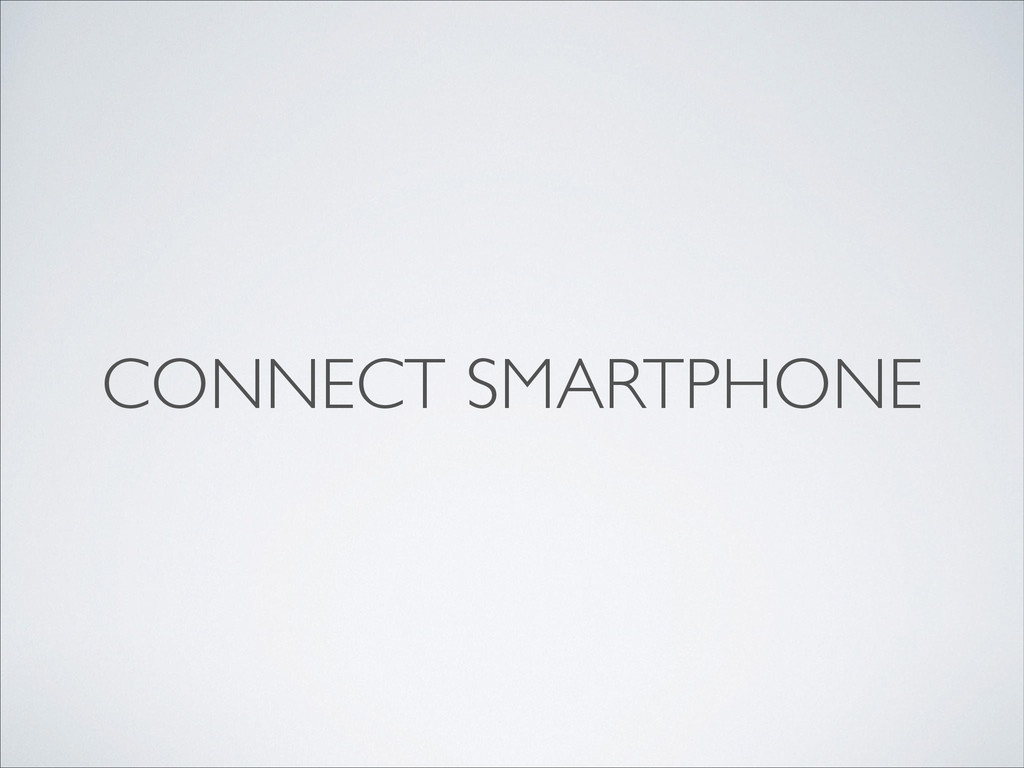 CONNECT SMARTPHONE