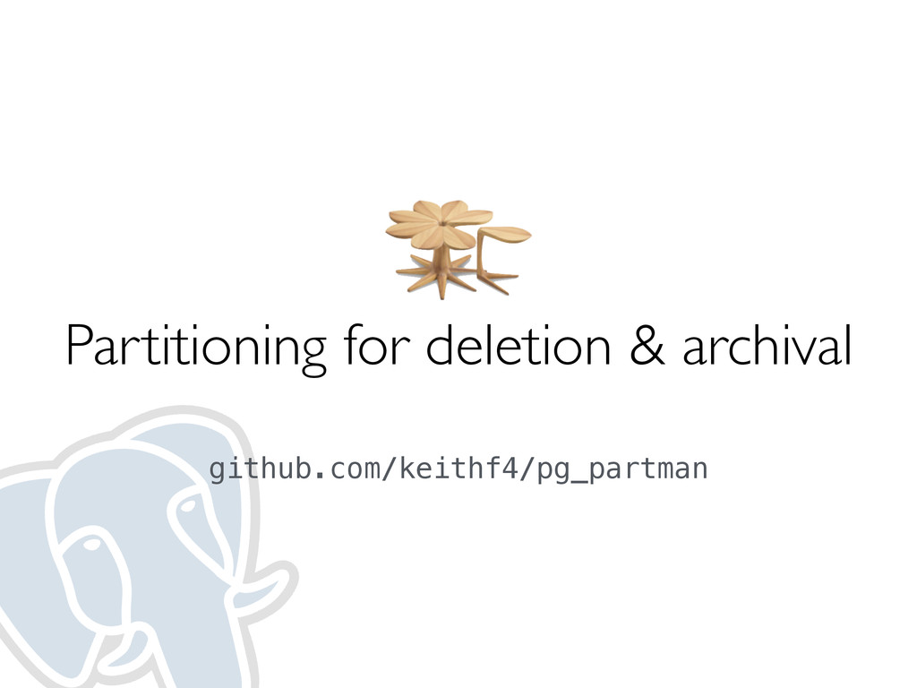 Partitioning for deletion & archival github.com...