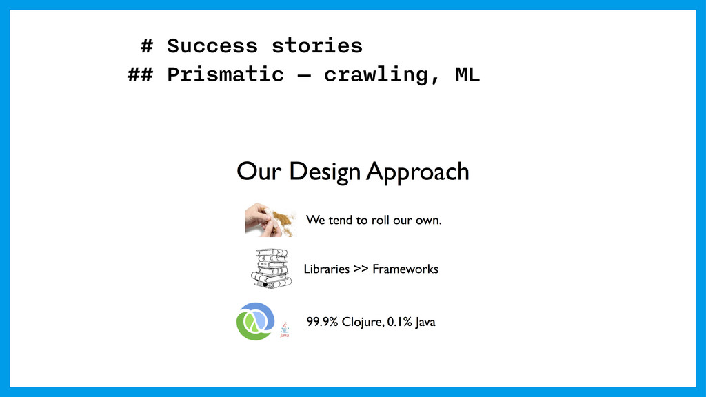 # Success stories ## Prismatic — crawling, ML