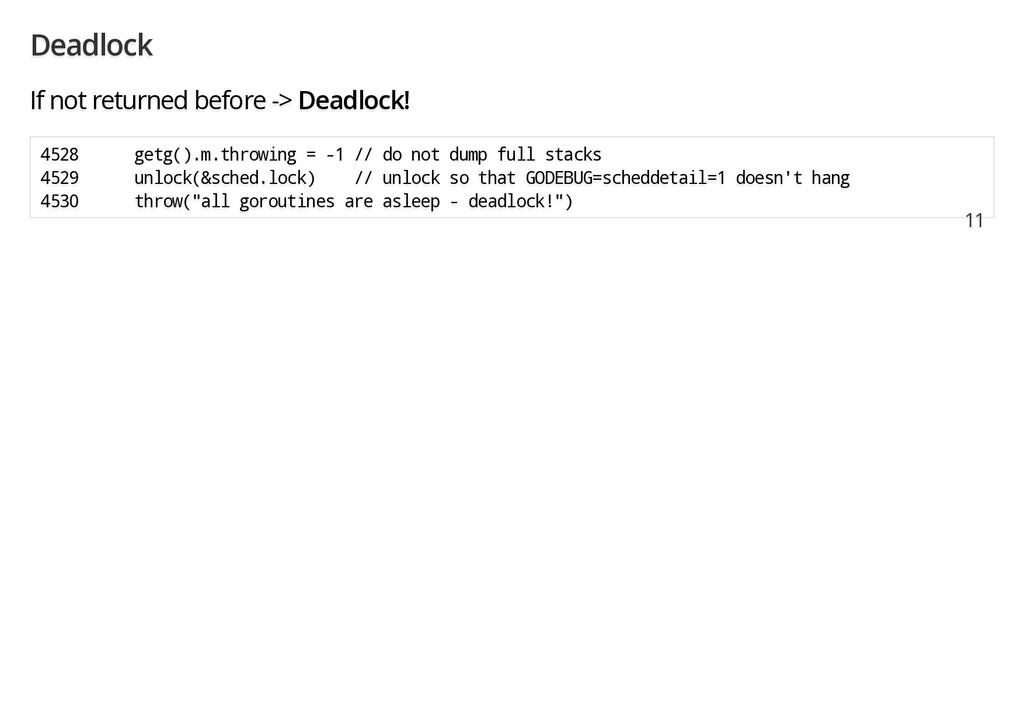 Deadlock If not returned before -> Deadlock! 45...