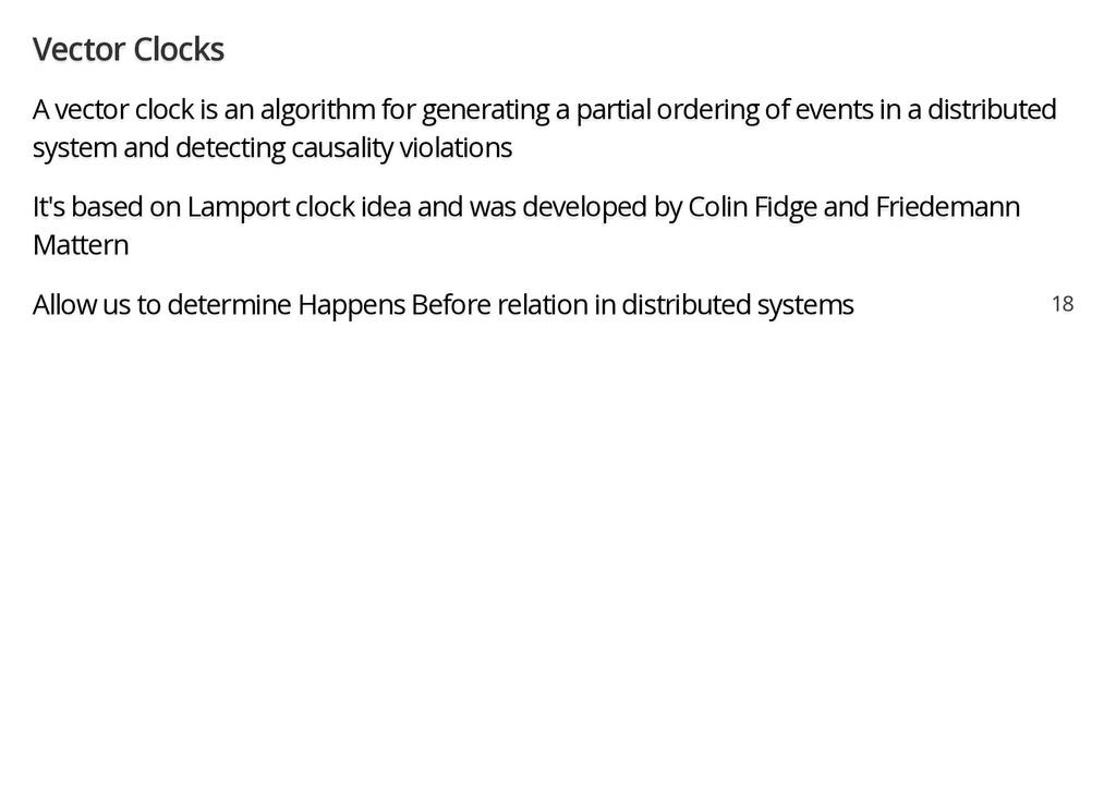 Vector Clocks A vector clock is an algorithm fo...