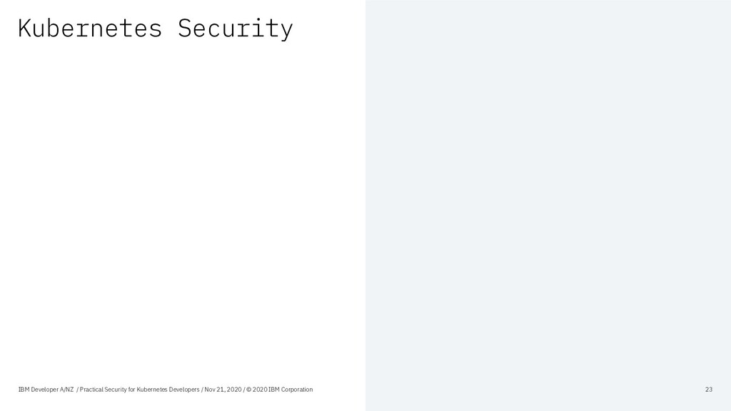 Kubernetes Security IBM Developer A/NZ / Practi...