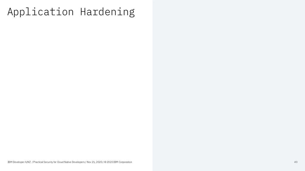 Application Hardening IBM Developer A/NZ / Prac...