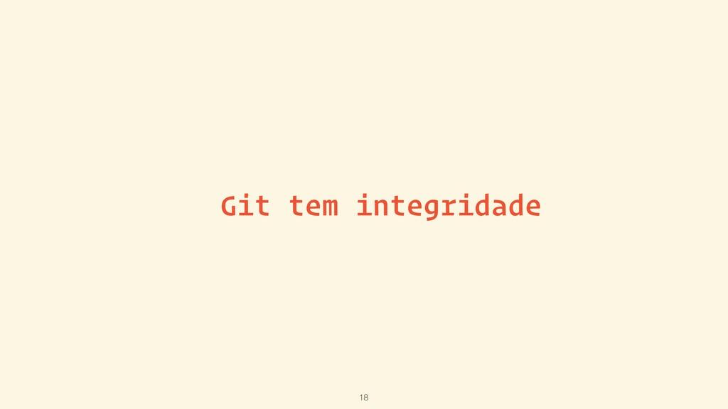 Git tem integridade 18