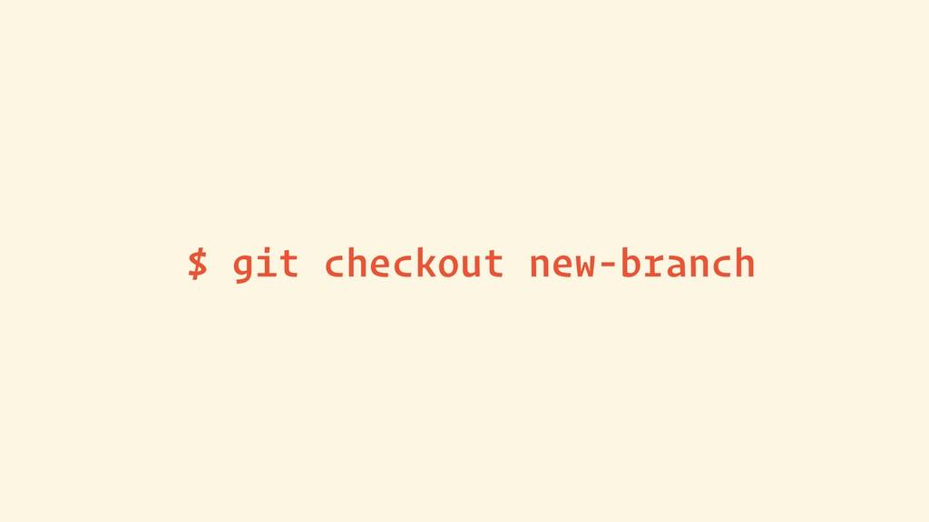 $ git checkout new-branch