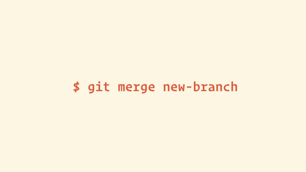 $ git merge new-branch