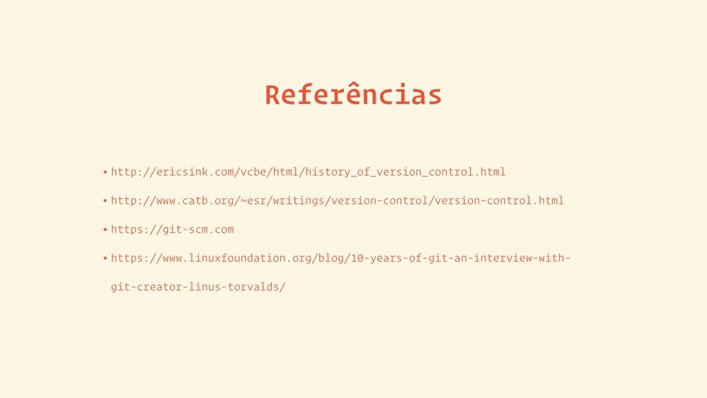 Referências • http://ericsink.com/vcbe/html/his...