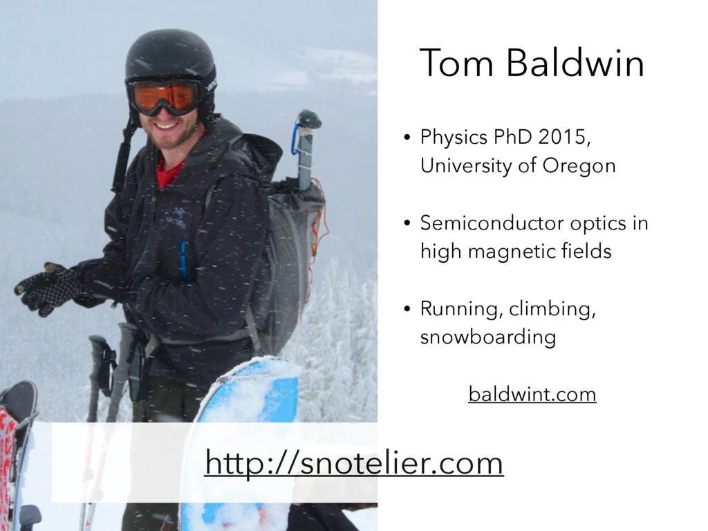 Tom Baldwin http://snotelier.com • Physics PhD ...