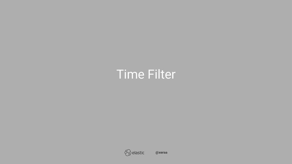 Time Filter ̴̴@xeraa