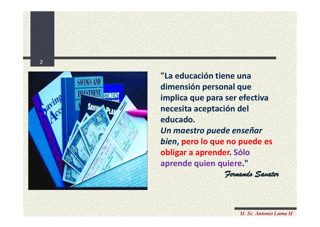 """2 M. Sc. Antonio Lama M """"La educación tiene una..."""