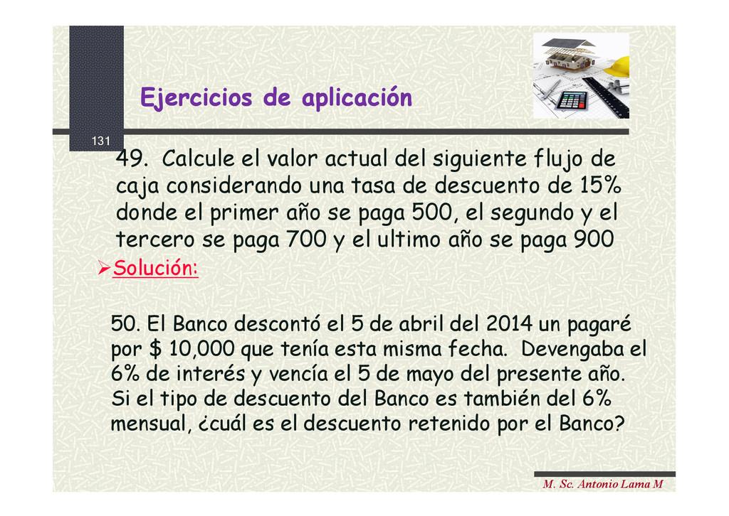 131 M. Sc. Antonio Lama M 49. Calcule el valor ...