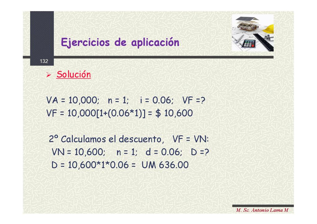 132 M. Sc. Antonio Lama M  Solución VA = 10,00...