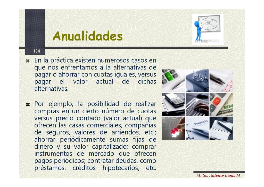 134 M. Sc. Antonio Lama M Anualidades Anualidad...