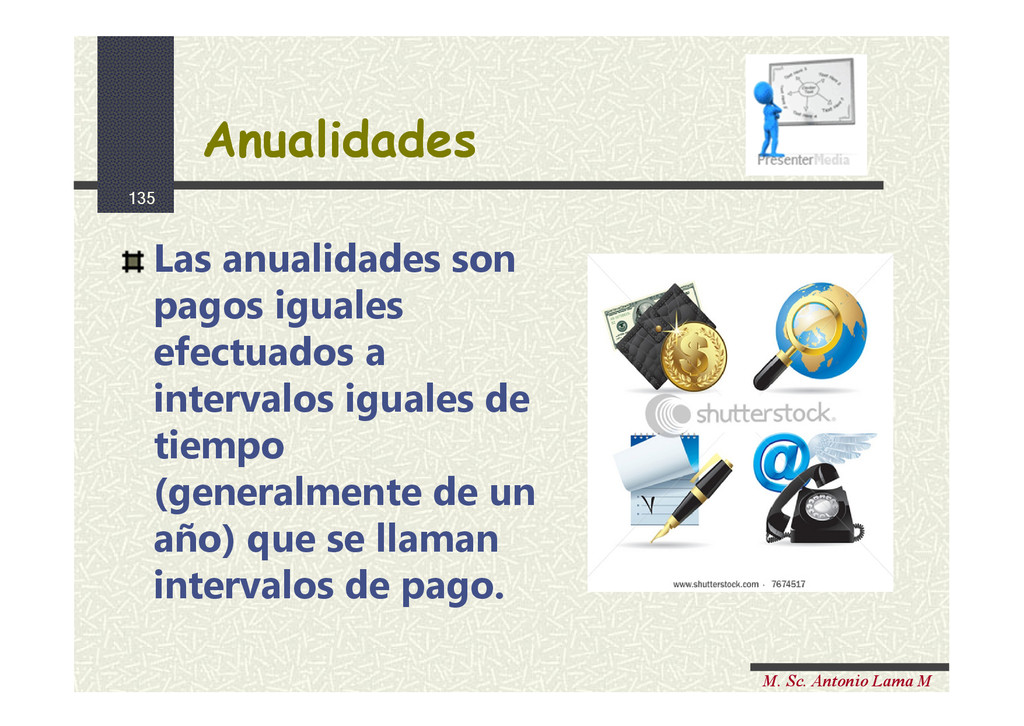 135 M. Sc. Antonio Lama M Las anualidades son p...