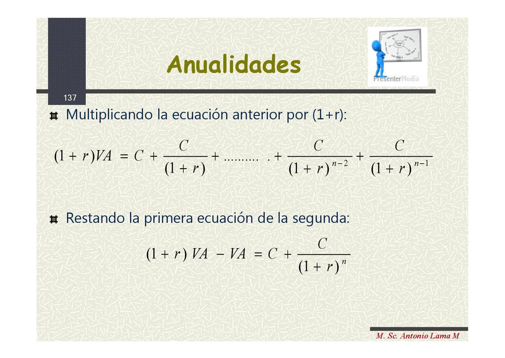 137 M. Sc. Antonio Lama M Multiplicando la ecua...