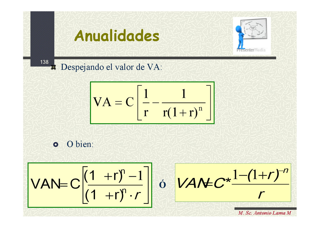 138 M. Sc. Antonio Lama M Anualidades Anualidad...