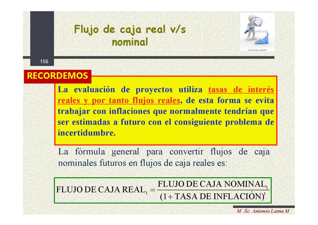 156 M. Sc. Antonio Lama M Flujo de caja real v/...