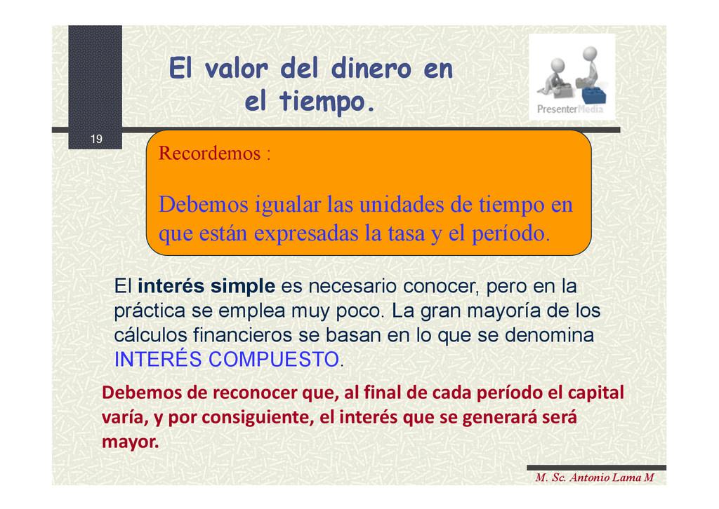 19 M. Sc. Antonio Lama M El interés simple es n...