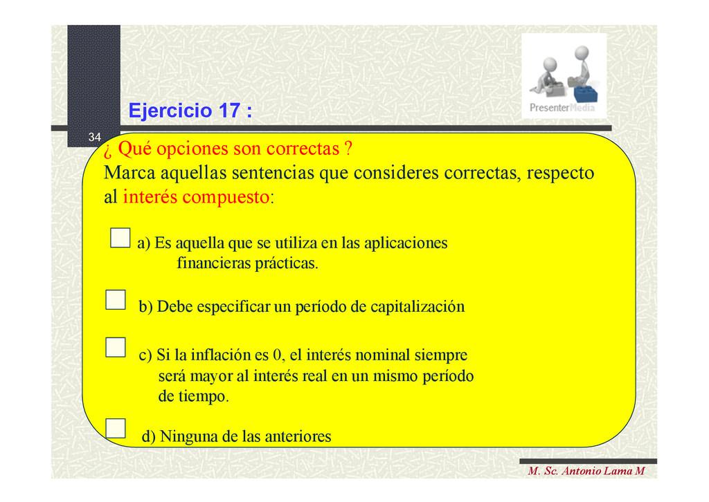 34 M. Sc. Antonio Lama M ¿ Qué opciones son cor...