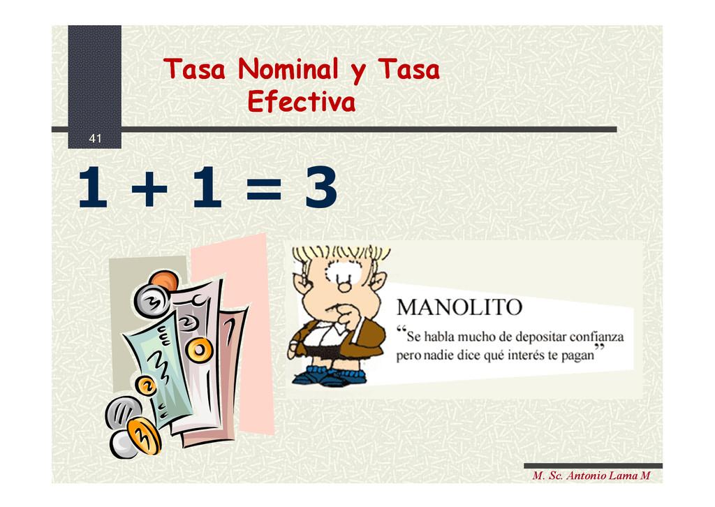 41 M. Sc. Antonio Lama M Tasa Nominal y Tasa Ef...