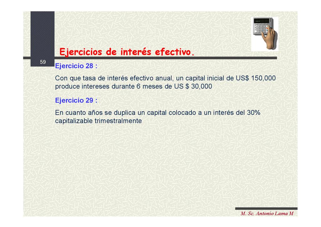 59 M. Sc. Antonio Lama M Ejercicio 28 : Con que...