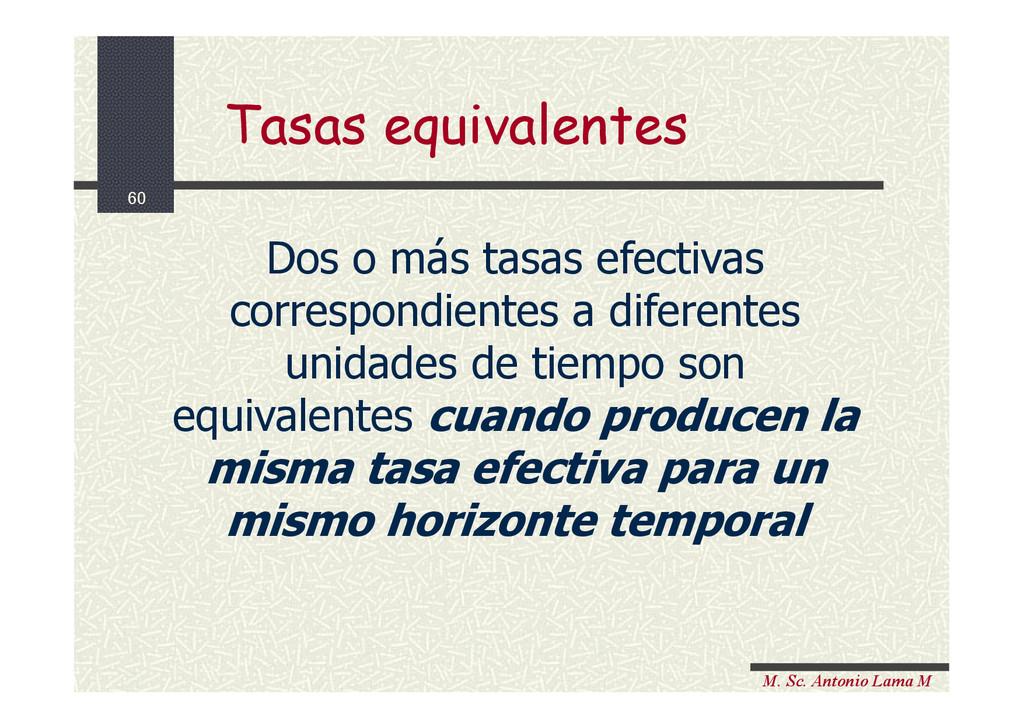 60 M. Sc. Antonio Lama M Dos o más tasas efecti...